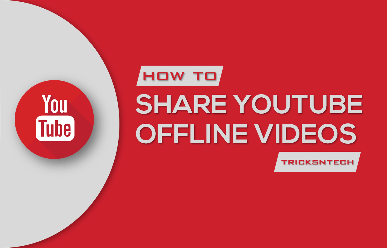 share youtube offline videos
