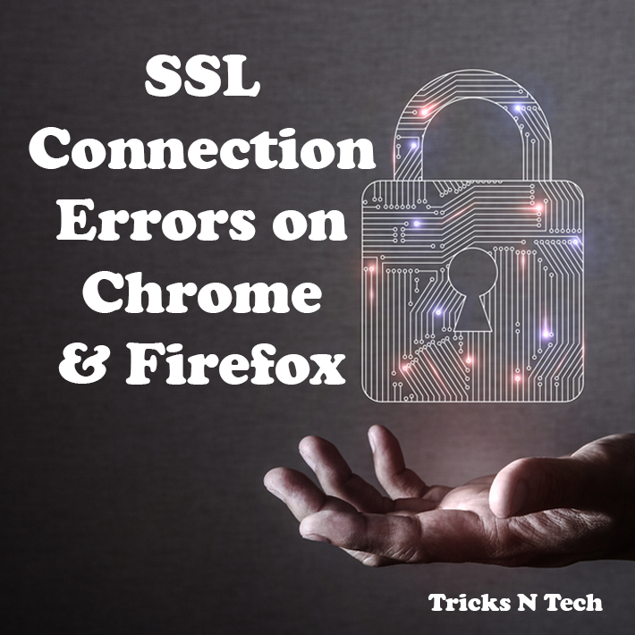 SSL Connection Errors on Chrome and Firefox