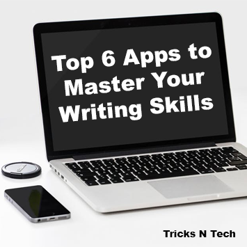 Top 6 Apps to Master Your Writing Skills