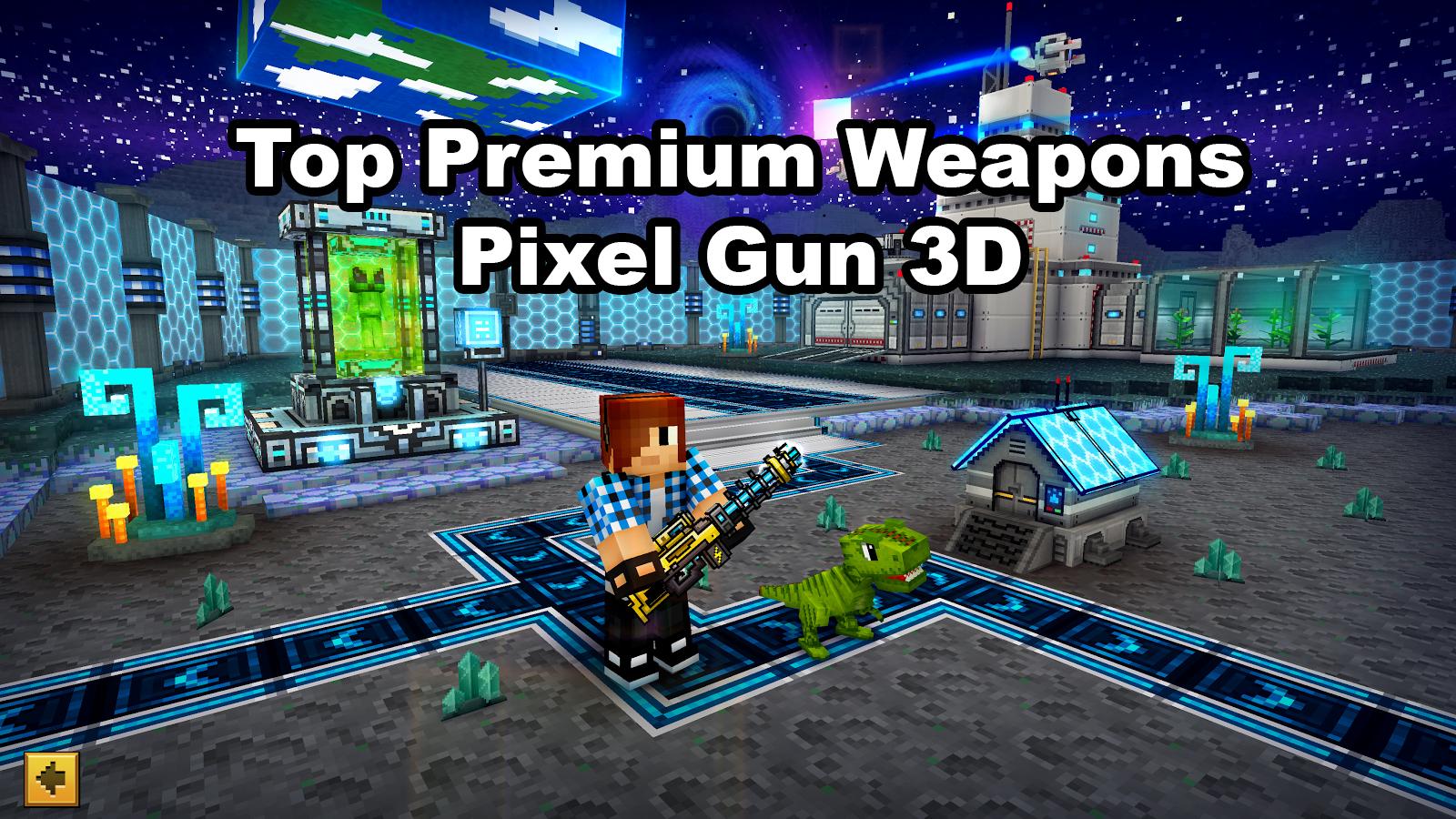 Top Premium Weapons Pixel Gun 3D