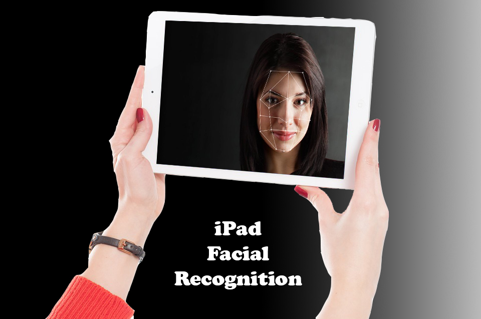 iPad Facial Recognition