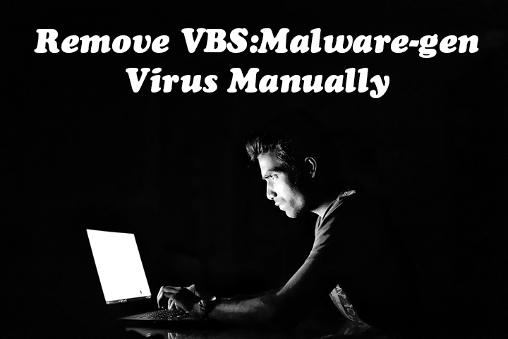 Remove VBS Malware-gen Virus