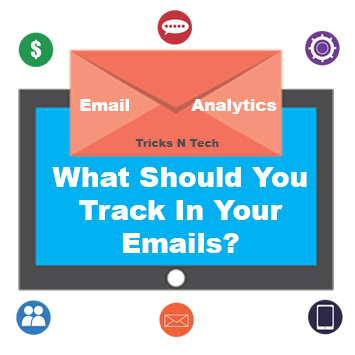 What Should You Track In Your Emails - Email Analytics
