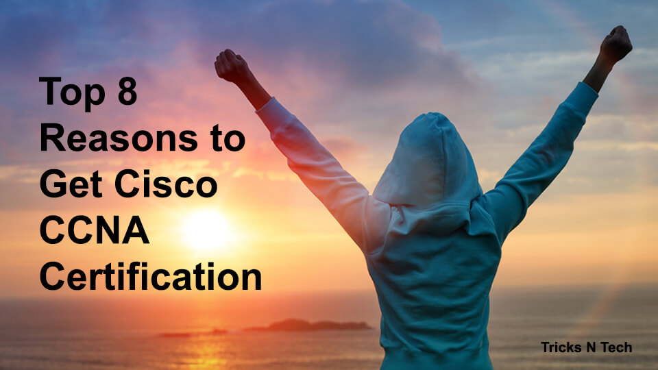 Reasons to Get Cisco CCNA Certificate