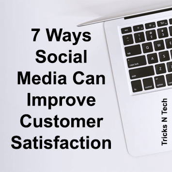Social Media Improve Customer Satisfaction