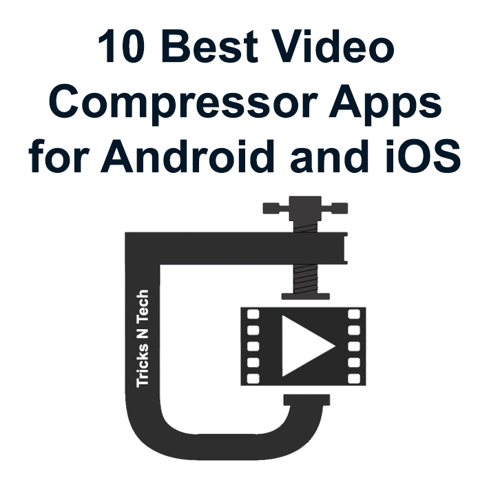 10 Best Video Compressor Apps for Android and iOS - Tricks N