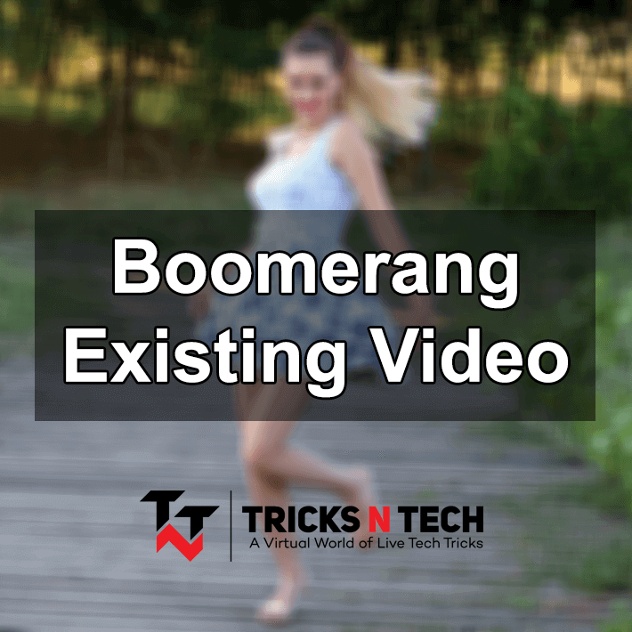 Boomerang Existing Video