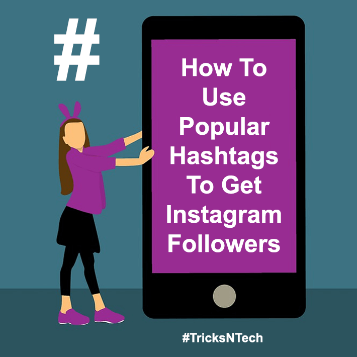 Popular Hashtags To Get Instagram Followers