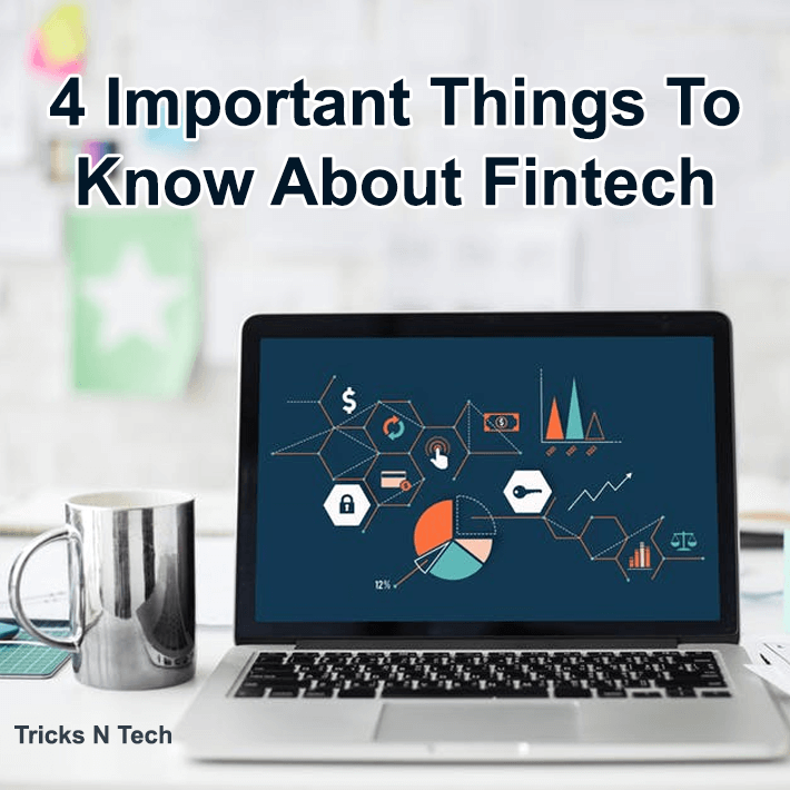 Things to know about Fintech
