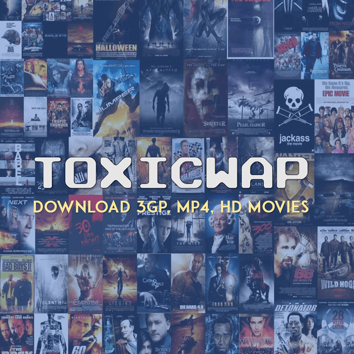 Download Latest Best ToxicWap Movies HD, MP4, 3GP 2019