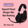 Fix HyperX Cloud Stinger Mic Not Working